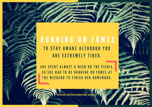 Idiom of the Day: Running on Fumes