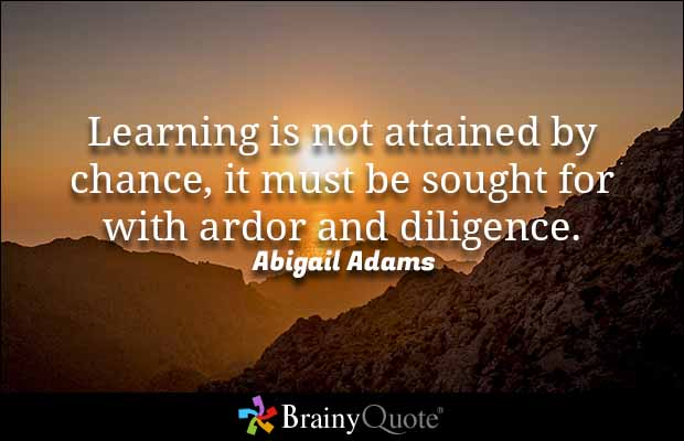 Abigail Adams Quotes Magnificent Brainy Quote 'learning Is Not Attainedchance It Must Be