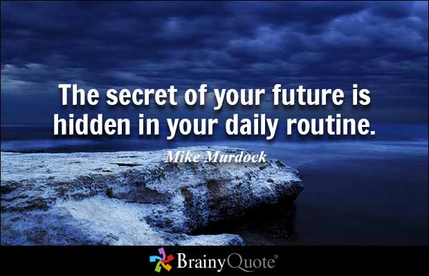 Brainy Quote 'The Secret Of Your Future Is Hidden In Your