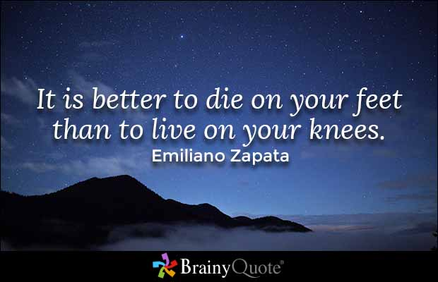 brainy quote it is better to die on your feet than to live on