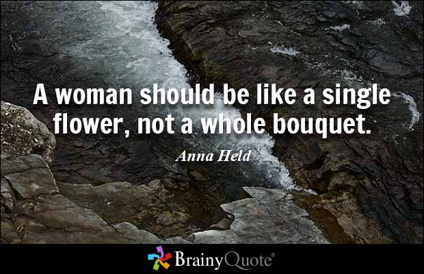 brainy quote a w should be like a single flower not a whole