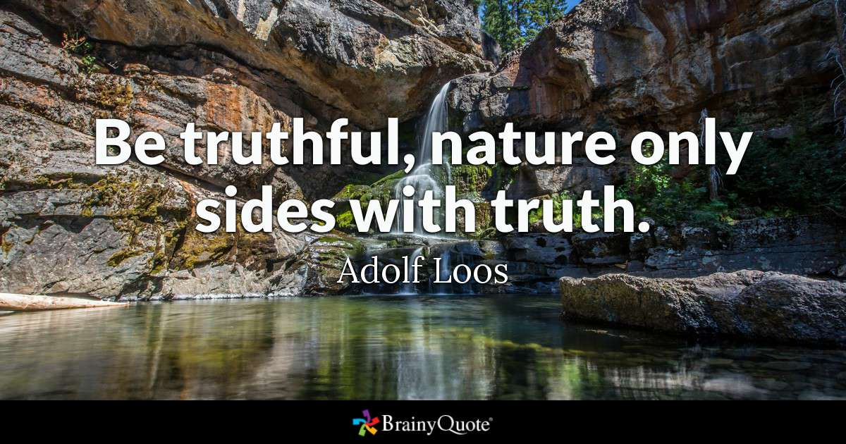 brainy quote be truthful nature only sides truth adolf